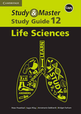 Study and Master Life Sciences Grade 12 CAPS Study Guide by Gonasagaren S. Pillay, Prithum Preethlall, Bridget Farham, Annemarie Gebhardt