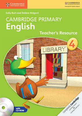 Cambridge Primary English Stage 4 Teacher's Resource Book with CD-ROM by Sally Burt, Debbie Ridgard