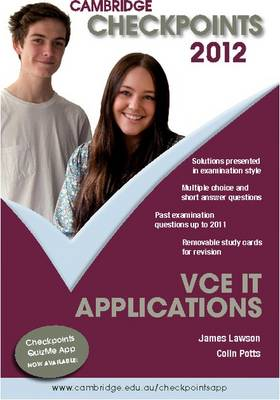Cambridge Checkpoints VCE IT Applications 2012 by Colin Potts, James Lawson