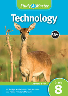 Study and Master Technology Grade 8 for CAPS Learner's Book by Ria de Jager, Lin Bassett, Neel Ramdutt, Lynn Pocock