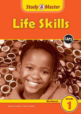 Study and Master Life Skills Grade 1 Caps Workbook by Gaynor Cozens, Fairuz Parker