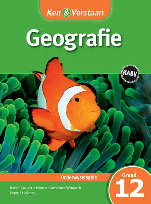 Study and Master Geography Grade 12 for CAPS Teacher's Guide Afrikaans Edition by Helen Collett, Peter J. Holmes, Norma Catherine Winearls