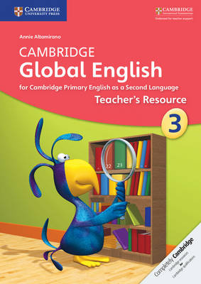Cambridge Global English Stage 3 Teacher's Resource by Annie Altamirano, Caroline Linse, Elly Schottman