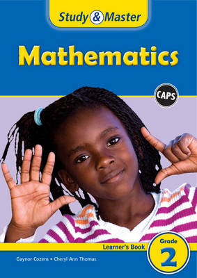 Study and Master Mathematics Grade 2 Caps Learner's Book by Gaynor Cozens, Cheryl Ann Thomas