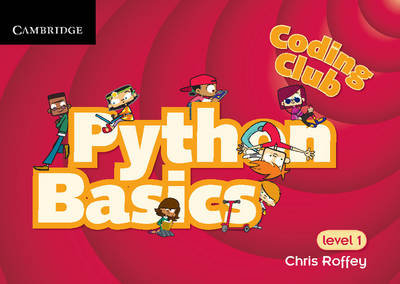 Coding Club Python Basics Level 1 by Chris Roffey