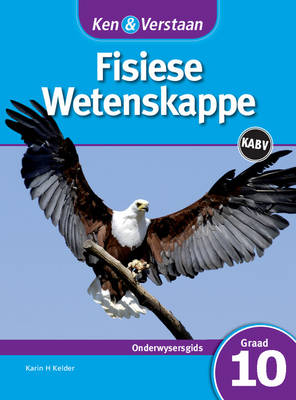 Study and Master Physical Sciences Grade 10 CAPS Teacher's File Afrikaans Translation Gr 10: Onderwysersleer by Karin H. Kelder
