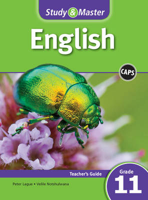 Study and Master English Grade 11 Caps Teacher's File First Additional Language by Peter Lague, Velile Notshulwana