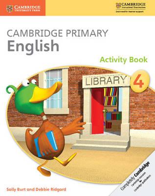 Cambridge Primary English Stage 4 Activity Book by Sally Burt, Debbie Ridgard