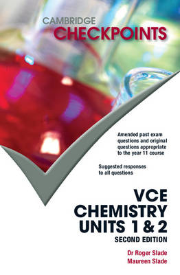Cambridge Checkpoints VCE Chemistry Units 1&2 by Roger Slade, Maureen Slade