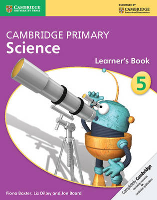 Cambridge Primary Science Stage 5 Learner's Book by Fiona Baxter, Liz Dilley, Jon Board
