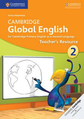 Cambridge Global English Stage 2 Teacher's Resource by Annie Altamirano, Caroline Linse, Elly Schottman