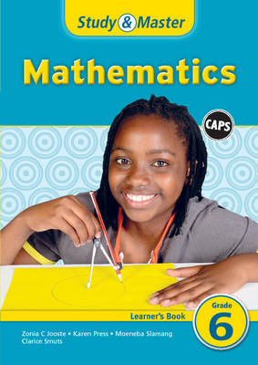 Study and Master Mathematics Grade 6 Caps Learner's Book Gr 6: Learner's Book by Karen Press, Moeneba Slamang, Zonia Charlotte Jooste, Clarice Smuts