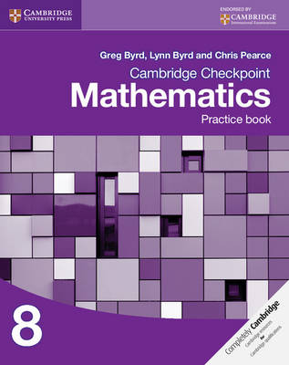 Cambridge Checkpoint Mathematics Practice Book 8 by Greg Byrd, Lynn Byrd, Chris Pearce
