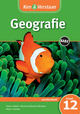 Study and Master Geography Grade 12 for CAPS Learner's Book Afrikaans Edition by Helen Collett, Peter J. Holmes, Norma Catherine Winearls