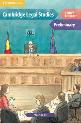 Cambridge Preliminary Legal Studies Toolkit by Paul Milgate, Daryl Le Cornu, Kate Dally, Phil Webster