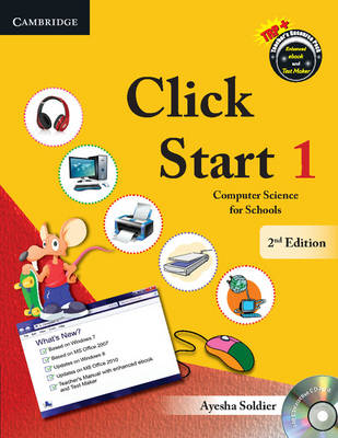 Click Start Level 1 Student's Book with CD-ROM Computer Science for Schools by Ayesha Soldier