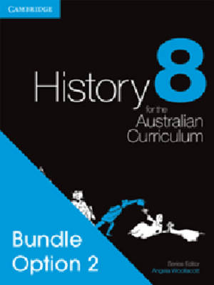 History for the Australian Curriculum Year 8 Bundle 2 by Angela Woollacott, Michael Adcock, Christopher Cunneen, Alison Mackinnon