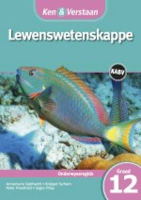 Study and Master Life Sciences Grade 12 for CAPS Teacher's Guide Afrikaans Translation by Annemarie Gebhardt, Prithum Preethlall, Gonasagaren Pillay, Bridget Farham