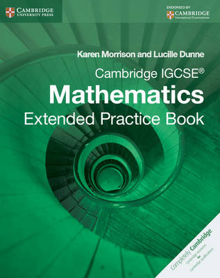 Cambridge IGCSE Mathematics Extended Practice Book by Karen Morrison, Lucille Dunne