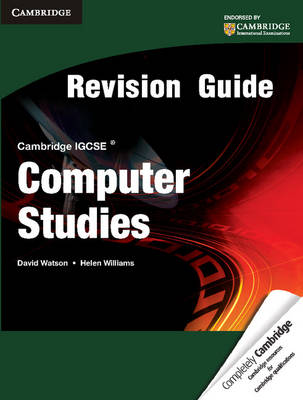 Cambridge IGCSE Computer Studies Revision Guide by David Watson, Helen Williams
