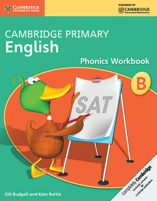 Cambridge Primary English Phonics Workbook B by Gill Budgell, Kate Ruttle