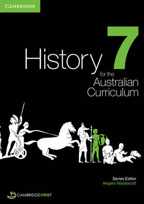 History for the Australian Curriculum Year 7 by Angela Woollacott, Michael Adcock, Helen Butler, Richard Malone