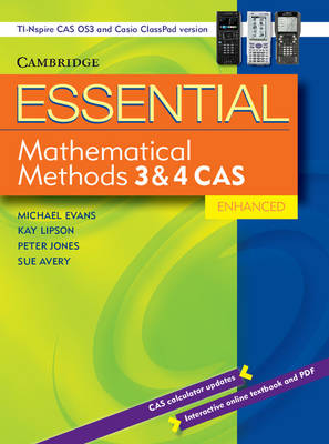 Essential Mathematical Methods CAS 3 and 4 Enhanced TIN/CP Version by Michael Evans, Kay Lipson, Peter Jones, Sue Avery