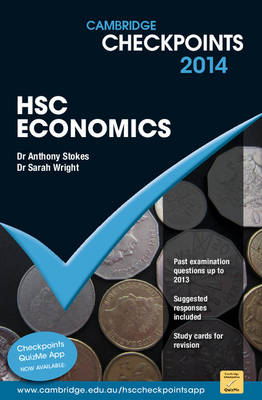 Cambridge Checkpoints HSC Economics by Anthony Stokes, Sarah Wright