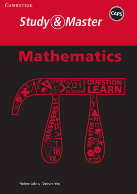 Study and Master Mathematics Grade 12 CAPS Study Guide by Noleen Jakins, Deirdre Yeo