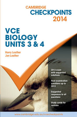 Cambridge Checkpoints VCE Biology Units 3 and 4 2014 by Harry Leather, Jan Leather