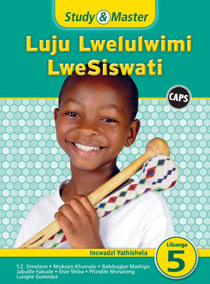 Study and Master Luju Lwelulwimi Lwesiswati Libanga 5 Incwadzi Yathishela (TG) Caps Incwadzi Yathishela (Tg) Caps by Balebugiye Mashigo, Khabonina Simelane