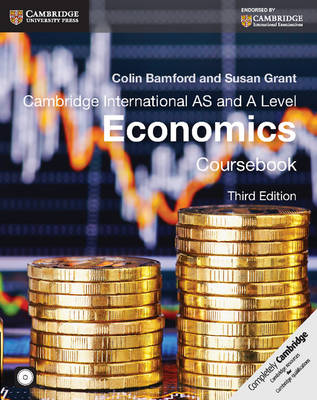 Cambridge International AS and A Level Economics Coursebook with CD-ROM by Colin Bamford, Susan Grant