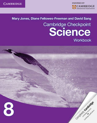 Cambridge Checkpoint Science Workbook 8 by Mary Jones, Diane Fellowes-Freeman, David Sang