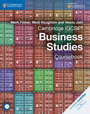 Cambridge IGCSE Business Studies Coursebook with CD-ROM by Mark Fisher, Medi Houghton, Veenu Jain