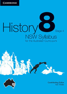 History NSW Syllabus for the Australian Curriculum Year 8 Stage 4 Bundle 5 Textbook, Interactive Textbook and Electronic Workbook by Angela Woollacott, Michael Adcock, Alison Mackinnon