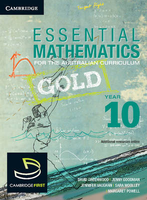 Essential Mathematics Gold for the Australian Curriculum Year 10 by David Greenwood, Saraq Woolley, Jenny Vaughan, Jenny Goodman