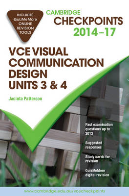 Cambridge Checkpoints VCE Visual Communication Design Units 3 and 4 2014-17 and Quiz Me More by Jacinta Patterson
