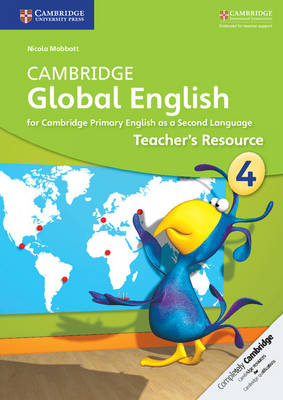 Cambridge Global English Stage 4 Teacher's Resource by Nicola Mabbott