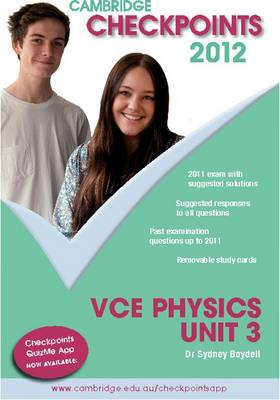 Cambridge Checkpoints VCE Physics Unit 3 2012 by Sydney Boydell