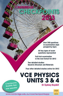 Cambridge Checkpoints VCE Physics Units 3 and 4 2013 by Sydney Boydell
