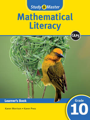 Study and Master Mathematical Literacy Grade 10 Caps Learner's Book by Karen Morrison, Karen Press