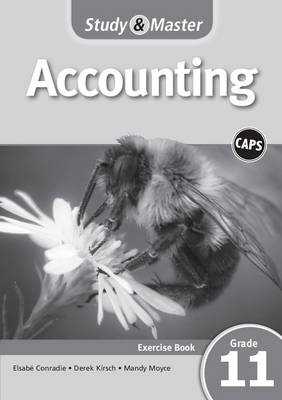 Study and Master Accounting Grade 11 CAPS Workbook by Elsabe Conradie, Derek Kirsch, Mandy Moyce