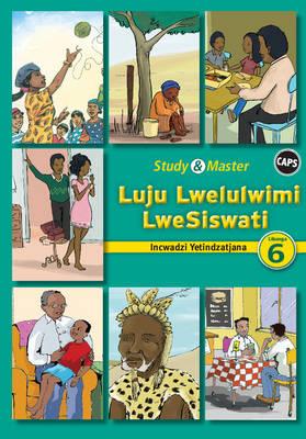 Study and Master Luju Lwelulwimi Lwesiswati Libanga 6 Incwadzi Yetindzatjana (Reader) CAPS by Balebugiye Mashigo, Khabonina Simelane