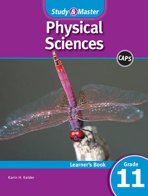 Study and Master Physical Sciences Grade 11 Caps Learner's Book by Karin H. Kelder