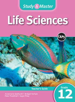 Study & master life sciences: Gr 11: Learner's book by Annemarie Gebhardt, Peter Preethlall, G. Pillay, Bridget Farham
