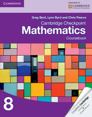 Cambridge Checkpoint Mathematics Coursebook 8 by Greg Byrd, Lynn Byrd, Chris Pearce