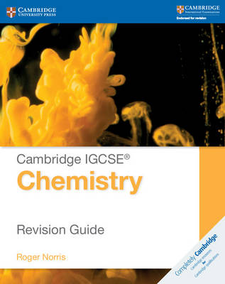 Cambridge IGCSE Chemistry Revision Guide by Roger Norris
