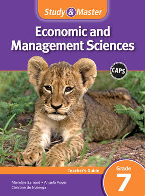Study and Master Economic and Business Management Grade 7 for CAPS Teacher's Guide by Marietjie Barnard, Angela Voges, Christine de Nobrega