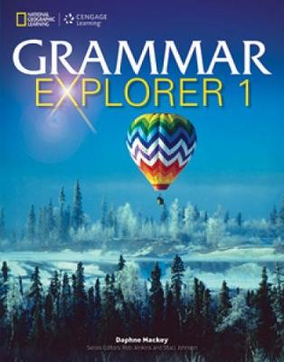Grammar Explorer 1 Student Book by Daphne Mackey, Rob Jenkins, Staci Johnson
