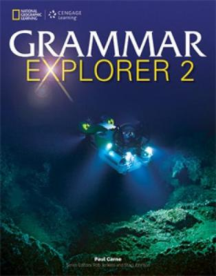 Grammar Explorer 2 Student Book by Paul Carne, Rob Jenkins, Staci Johnson